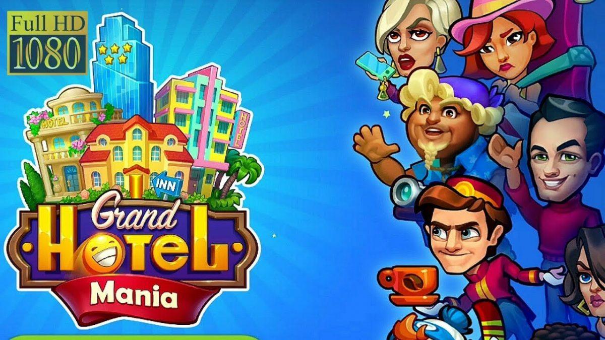 Grand Hotel Mania Mod Apk 1 9 2 0 Unlimited Money Download